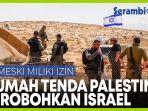 pasukan-zionis-robohkan-tenda-milik-warga-palestina-di-tepi-barat-meski-kantongi-izin.jpg