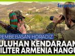 pembebasan-horadiz-puluhan-kendaraan-militer-armenia-dihancurkan-roket-azerbaijan.jpg