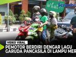 VIDEO - Viral Pemotor Langsung Berdiri setelah Dengar Lagu Garuda Pancasila di Lampu Merah thumbnail