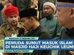 pemuda-sumut-masuk-islam-di-masjid-haji-keuchik-leumiek-banda-aceh-ungkap-senang-dengar-buya-yahya.jpg