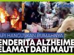penderita-alzheimer-selamat-dari-kebakaran-yang-melahap-seluruh-rumahnya.jpg