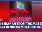penyerahan-trofi-thomas-cup-2020-tanpa-pengibaran-bendera-merah-putih.jpg