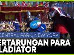 pertarungan-habis-habisan-para-gladiator-di-central-park-new-york.jpg