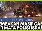 polisi-israel-hamburkan-gas-air-mata-ke-warga-palestina-di-bethlehem.jpg