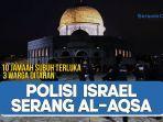 polisi-israel-serang-masjid-al-aqsa-10-jamaah-subuh-terluka.jpg