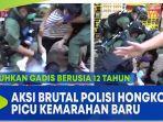 polisi-jatuhkan-gadis-berusia-12-tahun-aksi-brutal-polisi-hongkong-picu-kemarahan-baru.jpg