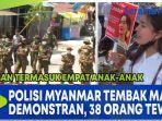 polisi-myanmar-tembak-mati-demonstran-38-orang-tewas-termasuk-empat-anak-anak.jpg