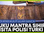 polisi-turki-sita-buku-mantra-sihir-kuno-di-atas-kulit-ular-sanca.jpg