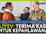 presiden-azerbaijan-ilham-aliyev-kunjungi-pasukan-yang-terluka-di-rumah-sakit.jpg