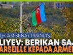 presiden-azerbaijan-mengecam-senat-prancis-soal-resolusi-pembentukan-republik-karabakh.jpg