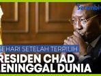 presiden-chad-idriss-deby-meninggal-dunia-sehari-setelah-terpilih-kembali-untuk-masa-jabatan-keenam.jpg