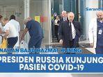 presiden-russia-vladimir-putin-kunjungi-pasien-covid-19-beri-apresiasi-kepada-tenaga-medis.jpg
