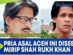 pria-asal-aceh-ini-disebut-mirip-shah-rukh-khan-viral-sampai-ke-malaysia.jpg
