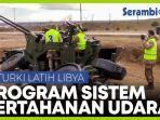 program-pelatihan-sistem-pertahanan-udara-turki-latih-tentara-libya.jpg
