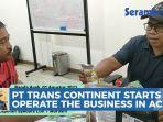 pt-trans-continent-a-freight-forwarding-logistics-services-starts-to-operate-the-business-in-aceh.jpg