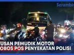 ratusan-pemudik-motor-terobos-pos-penyekatan-polisi.jpg