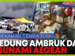 rekaman-gempa-turki-gedung-ambruk-dan-warga-melarikan-diri-dari-tsunami.jpg