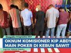 satreskrim-polres-abdya-tangkap-oknum-komisioner-kip-bermain-judi-poker-di-kebun-sawit.jpg