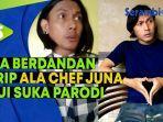 seorang-pria-berdandan-mirip-ala-chef-juna-akui-suka-membuat-konten-parodi.jpg