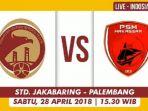 sriwijaya-fc-vs-psm-makassar_20180428_113148.jpg
