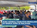 suba-kembali-fasilitasi-pemulangan-warga-aceh-di-malaysia-langsung-diantar-sampai-sigli.jpg