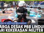 terdesak-dengan-kekerasan-dan-kudeta-militer-myanmar-warga-minta-pbb-melindungi.jpg