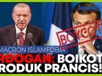 terkait-sikap-anti-islam-emmanuel-macron-erdogan-serukan-boikot-produk-prancis.jpg