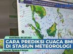 ternyata-begini-cara-prediksi-cuaca-bmkg-di-stasiun-meteorologi-kelas-i-sultan-iskandar-muda.jpg