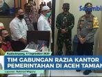 tim-gabungan-razia-kantor-pemerintahan-di-aceh-tamiang.jpg