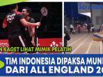 tim-indonesia-dipaksa-mundur-dari-all-england-2021.jpg