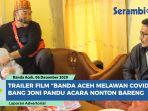 trailer-film-banda-aceh-melawan-covid-19-nonton-bareng-bang-joni-dan-ketua-dprk-nanti-malam.jpg