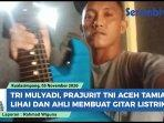 tri-muliyadi-prajurit-tni-pembuat-gitar.jpg