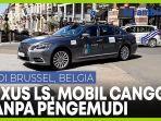 ujicoba-mobil-lexus-ls-tanpa-pengemudi-di-jalan-kota-brussel.jpg