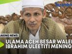 ulama-aceh-besar-waled-ibrahim-uleetiti-meninggal-kecelakaan.jpg