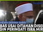 ulama-masjid-al-aqsa-bebas-usai-ditahan-karna-disebut-ingin-peringati-isra-miraj-di-bab-al-rahma.jpg