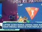 video-aceh-borong-emas-cabang-angkat-besi-pon-papua-2021-nurul-dan-zul-pecahkan-rekor-nasional.jpg