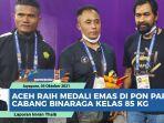 video-aceh-raih-medali-emas-cabang-binaraga-di-pon-papua-2021-sumbangan-andri-yanto-kelas-85-kg.jpg