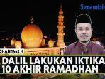 video-dalil-itikaf-pada-10-akhir-ramadhan-rasul-juga-ajak-keluarga-ke-masjid-melakukan-ibadah-ini.jpg