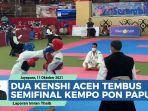 video-dua-kenshi-aceh-tembus-ke-semifinal-kempo-pon-2021.jpg