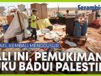 video-israel-kembali-hancurkan-pemukiman-suku-badui-di-wilayah-palestina.jpg
