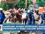 video-kampung-acheh-di-malaysia-diterjang-banjir-permebam-dan-suba-galang-bantuan.jpg