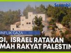 video-lagi-israel-ratakan-rumah-rakyat-palestina.jpg