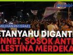 video-netanyahu-diganti-bennet-yang-anti-palestina-merdeka.jpg