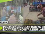 video-pedagang-durian-hanya-bisa-lihat-dagangan-pesaingnya-lebih-laris.jpg