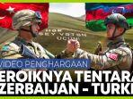 video-penghargaan-untuk-keheroikan-tentara-azerbaijan-dan-turki.jpg