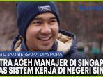 video-putra-aceh-manajer-di-singapura-ulas-sistem-kerja-dan-peluang-berkarier-di-negeri-singa.jpg