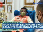 video-sistem-keuangan-syariah-di-aceh-aminullah-usman-salah-teknis-bukan-syariah.jpg