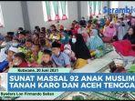 video-sunat-massal-92-anak-muslim-tanah-karo-dan-aceh-tenggara.jpg