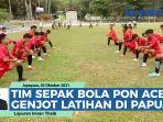 video-tim-sepak-bola-pon-aceh-latihan-persiapan-duel-dengan-kalimantan-timur.jpg