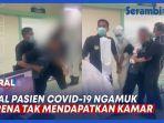 video-viral-pasien-covid-19-ngamuk-bukan-ingin-kabur-tetapi-tak-mendapatkan-kamar.jpg